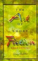 The Art of Short Fiction: An International Anthology