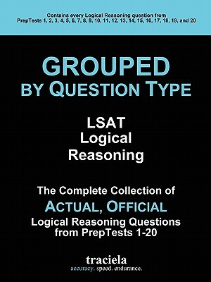 GROUPED by Question Type: LSAT Logical Reasoning: The
