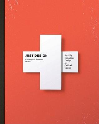 Just Design: Socially Conscious Design for Critical Causes