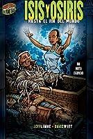 Isis Y Osiris/Isis & Osiris: Hasta El Fin Del Mundo/To the Ends of the Earth (Mitos Y Leyendas En Vinetas/Graphic Myths and Legends)