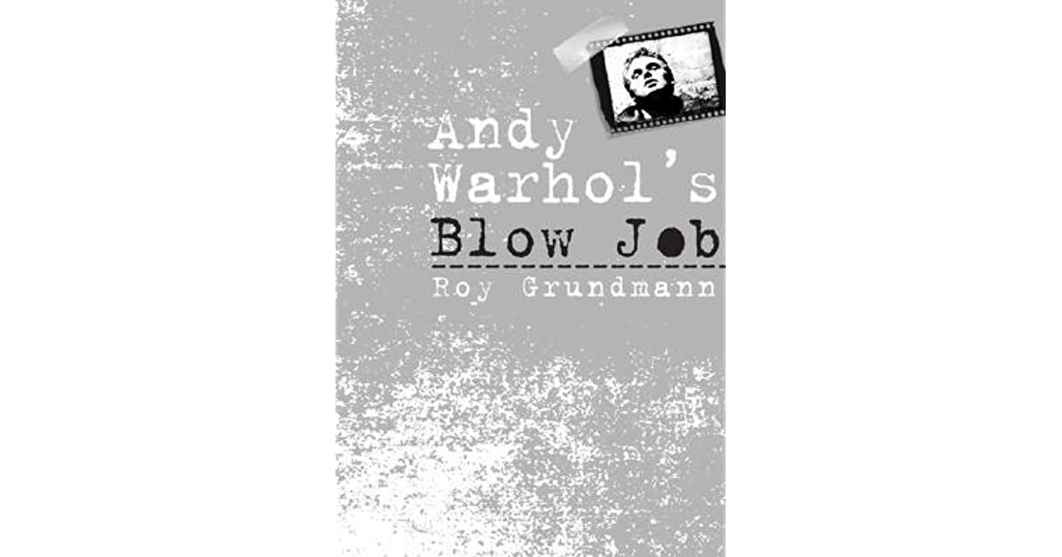 Andy warhol blowjob