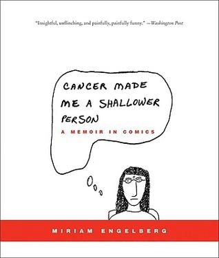 Cancer Made Me a Shallower Person: A Memoir in Comics
