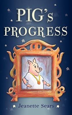 Pig's Progress Jeanette Sears, Adela Slomski