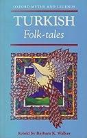 Turkish Folk-tales (Oxford Myths and Legends)