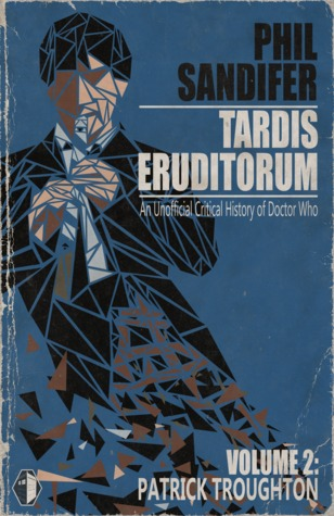 TARDIS Eruditorum - A Critical History of Doctor Who Volume 2: Patrick Troughton
