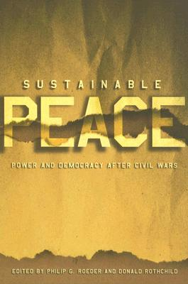 Sustainable Peace: Power and Democracy After Civil Wars
