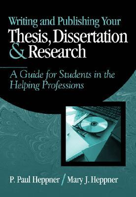 Writing and Publishing Your Thesis, Dissertation, and Research: A Guide for Students in the Helping Professions