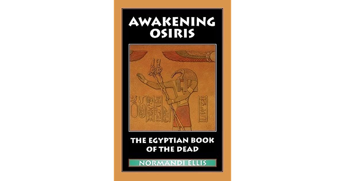 Awakening Osiris: A New Translation of the Egyptian Book of the Dead