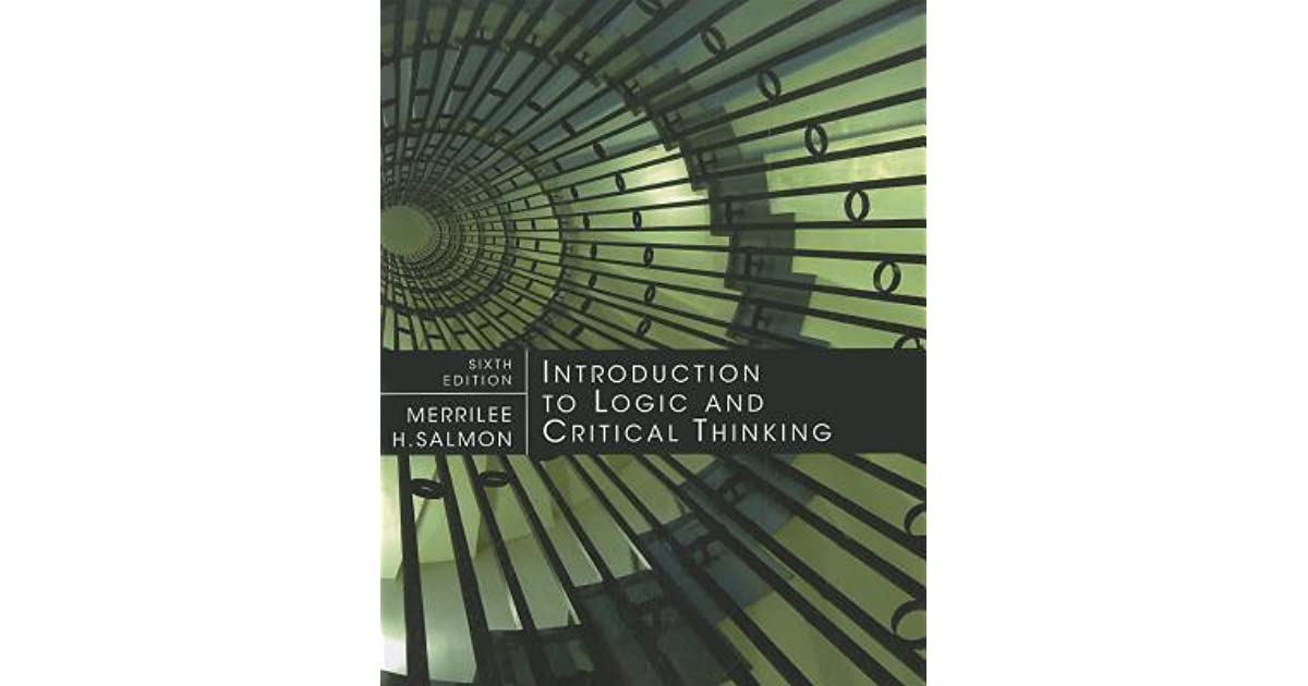 introduction to logic and critical thinking salmon Introduction to logic & critical thinking by merrilee h salmon available in trade paperback on powellscom, also read synopsis and reviews designed for students with.