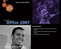 Microsoft Office 2007: Brief Concepts and Techniques, Video Companion