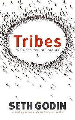 Tribes We Need You to Lead Us. Seth Godin by Seth Godin