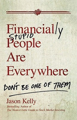 Financially Stupid People Are Everywhere Don 39 t Be One Of Them