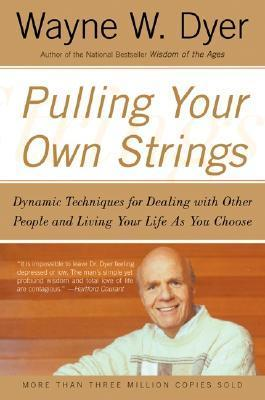 Pulling Your Own Strings Dynamic Techniques for Dealing with Other People aYou Choose