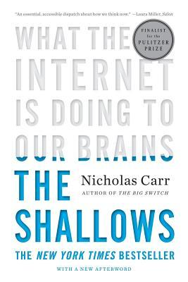 Cover for The Shallows: What the Internet Is Doing to Our Brains, by Nicholas Carr