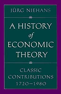 A History of Economic Theory: Classic Contributions, 1720-1980