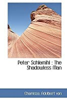 Peter Schlemihl: The Shadowless Man