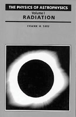 Physics of Astrophysics: Volume 1: Radiation