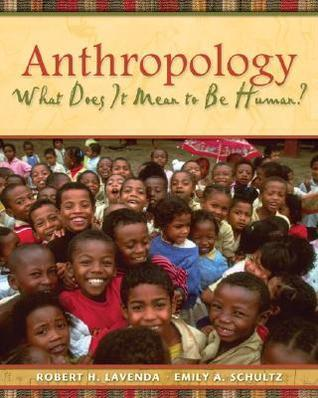anthropology what does it mean to be human emily schultz