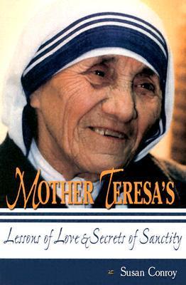 Mother Teresa's Lessons of Love & Secrets of Sanctity