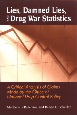 Lies, Damned Lies, and Drug War Statistics, 2nd Edition