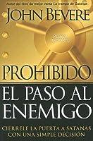 Prohibido El Paso Al Enemigo: Ciérrele la puerta a Satanás con una simple decisión