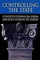 controlling the state constitutionalism from ancient athens to today
