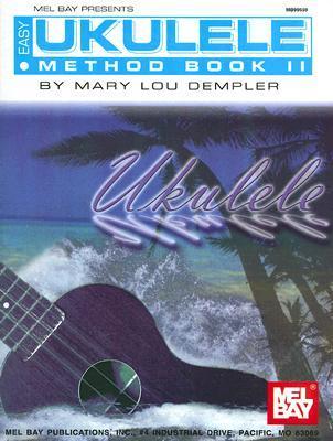 Mel Bay Presents The Easy Ukulele Tablature Method, Book 2
