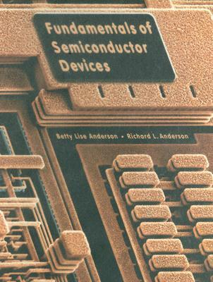 Fundamentals of Semiconductor Devices by Betty Lise Anderson