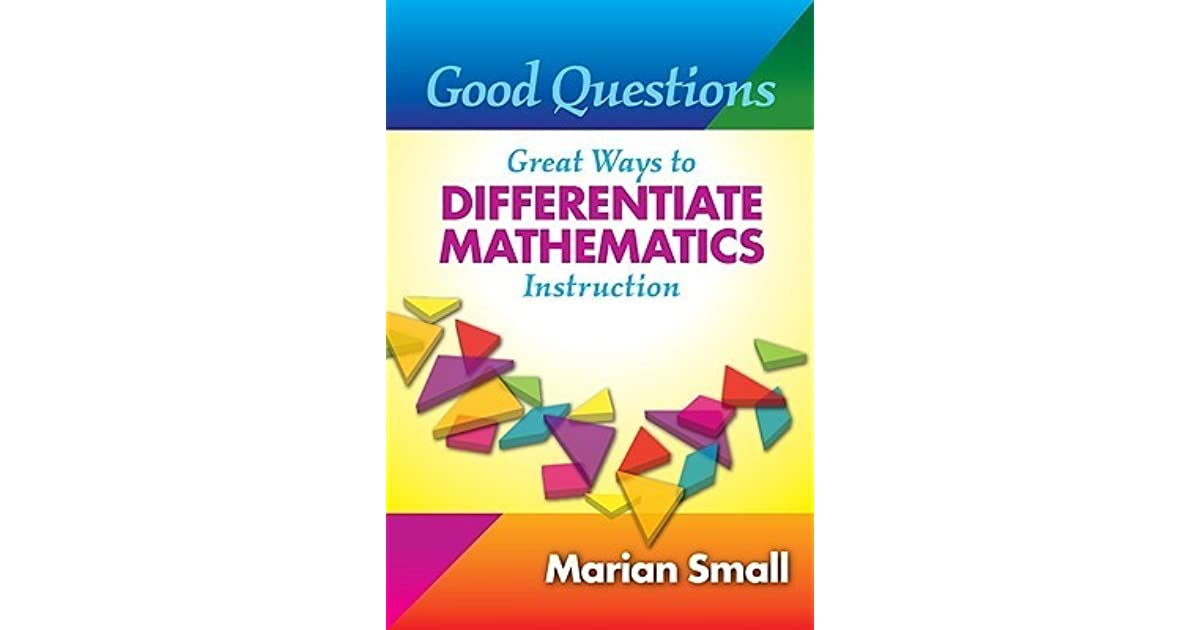 Good Questions Great Ways To Differentiate Mathematics Instruction