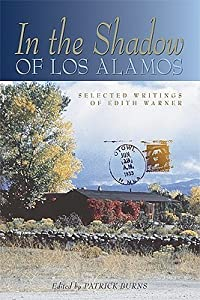In the Shadow of Los Alamos: Selected Writings
