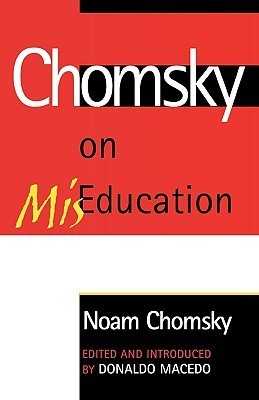 Chomsky, Noam - On Miseducation