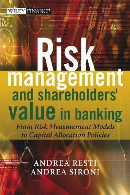 Risk Management and Shareholders' Value in Banking-From Risk Measurement Models to Capital Allocation Policies