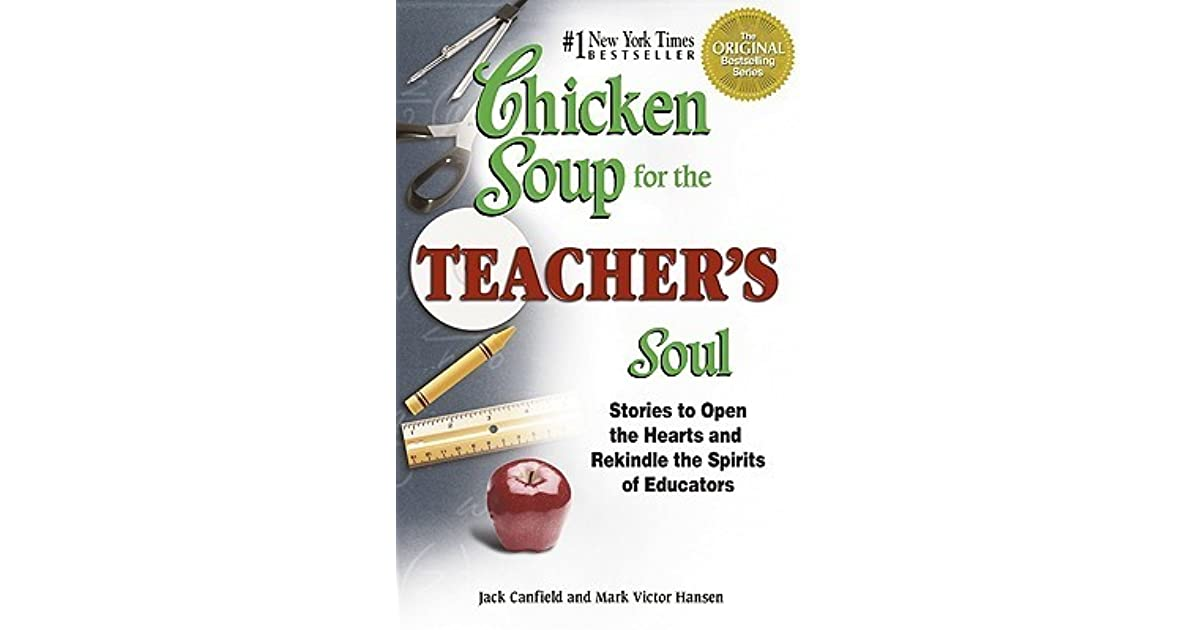 Chicken Soup for the Teacher's Soul: Stories to Open the