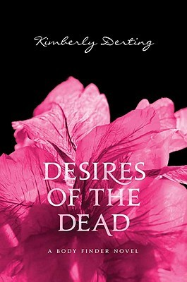 Read Desires Of The Dead The Body Finder 2 By Kimberly Derting