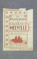 The Passages Of Herman Melville.. Jay Parini