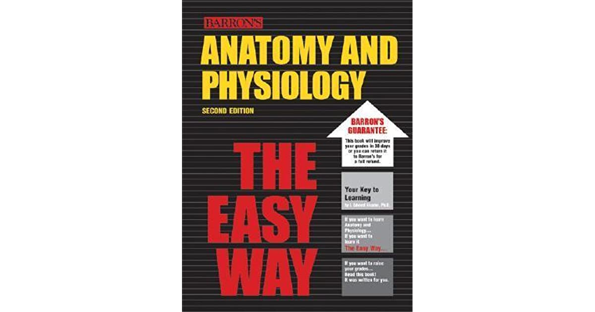 Barron\'s Anatomy and Physiology the Easy Way by I. Edward Alcamo