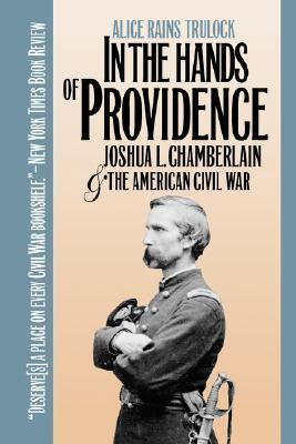 In the Hands of Providence: Joshua L. Chamberlain and the American Civil War