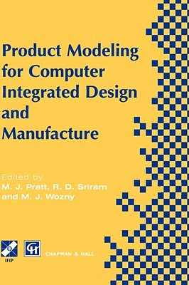 Product Modelling for Computer Integrated Design and Manufacture