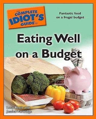 The Complete Idiot's Guide to Eating well on budget
