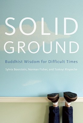 Solid Ground Buddhist Wisdom for Difficult Times