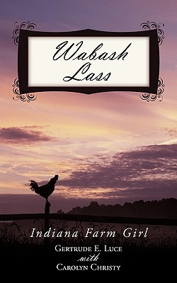 Wabash Lass: Indiana Farm Girl
