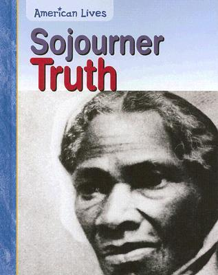 Sojourner Truth Jennifer Blizin Gillis