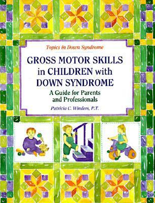 Gross Motors Skills In Children With Down Syndrome A