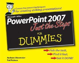 PowerPoint 2007 Just the Steps for Dummies (ISBN - 0470009810)