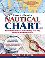 How to Read a Nautical Chart, 2nd Edition (Includes All of Chart #1): A Complete Guide to Using and Understanding Electronic and Paper Charts