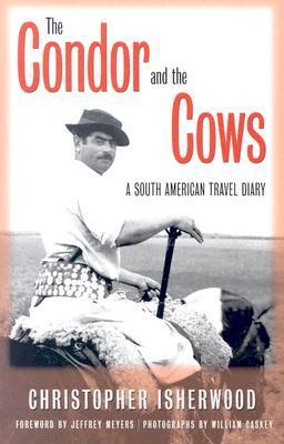 The Condor And The Cows: A South American Travel Diary