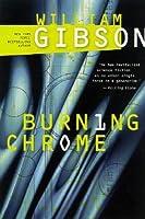 Burning Chrome (Sprawl, #0)