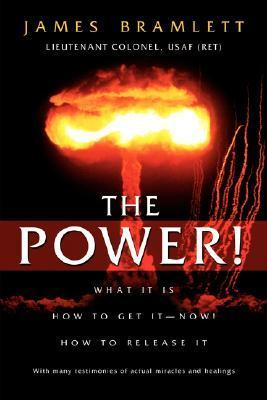 The-Power-What-It-Is-How-To-Get-It-Now-How-To-Release-It