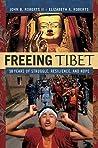 Freeing Tibet by John B. Roberts II