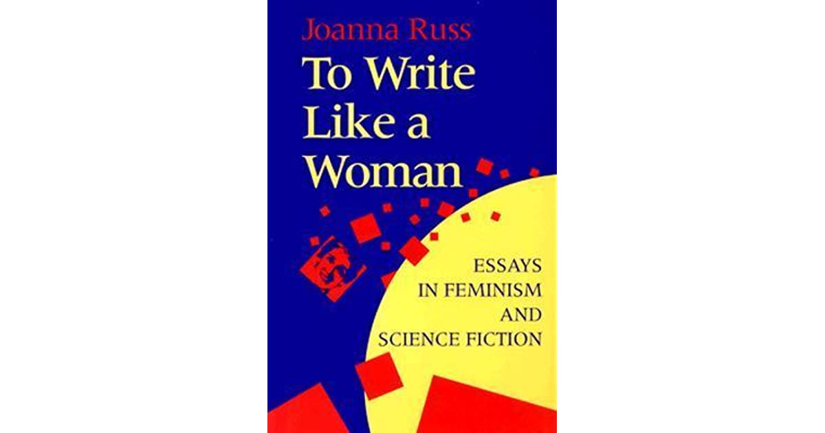 Extended Essay Topics English To Write Like A Woman Essays In Feminism And Science Fiction By Joanna Russ High School Entrance Essay Samples also Narrative Essay Examples High School To Write Like A Woman Essays In Feminism And Science Fiction By  English Essays